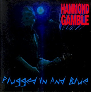 Hammond Gamble - Plugged In and Blue.